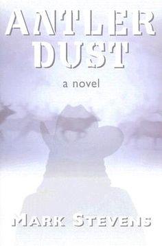 Antler Dust by Mark Stevens