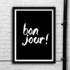 Bonjour http://www.amazon.com/dp/B016Y9LKSQ word art print poster black white motivational quote inspirational words of wisdom motivationmonday Scandinavian fashionista fitness inspiration motivation typography home decor