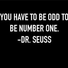 Be the one that's odd... - #realtalkwithashley #qotd #drseuss