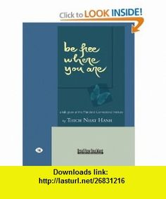 Be Free Where You Are (EasyRead Large Edition) (9781427086747) THICH NHAT HANH , ISBN-10: 1427086745  , ISBN-13: 978-1427086747 ,  , tutorials , pdf , ebook , torrent , downloads , rapidshare , filesonic , hotfile , megaupload , fileserve