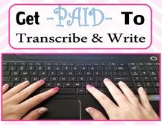 Get Paid to Transcribe & Write Income Ideas for the Stay at Home Mother!