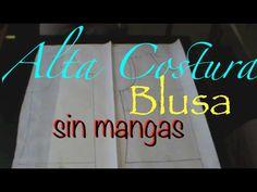 Alta Costura Clase 43, Blusa sin Mangas Fácil y muy útil.