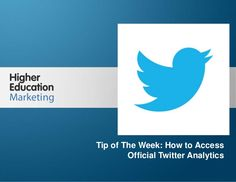 how-to-access-official-twitter-analytics by Higher Education Marketing via Slideshare