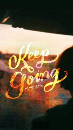 Tap image for more quote wallpapers! Keep Going - @mobile9 | iPhone 6 quotes wallpapers