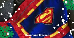 Get your Superman crochet pattern in time to make for the holidays.  #myvictoriarose