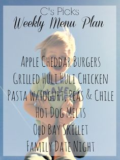 Weekly Menu Plan Apple Cheddar Burgers Grilled Huli Huli Chicken Pasta w/Yogurt, Peas & Chile Hot Dog Melts Old Bay Skillet Family Date Night - A Life From Scratch.
