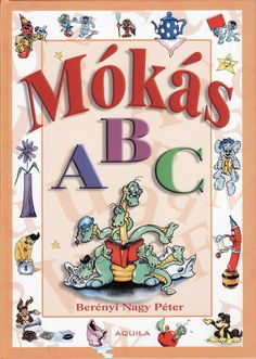Mókás ABC - Zsuzsi tanitoneni - Picasa Web Albums Prep School, Alphabet Worksheets, Portfolio, Children, Kids, Teaching, Crafty, Education, Books
