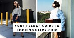 French fashion style tips for every girl who has ever wanted to achieve that je ne sais quoi in her own wardrobe…