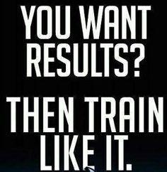 Train like you mean it.