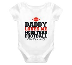 Daddy Loves Me More than Football Baby One Piece