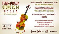 Orquesta Sinfónica Sinaloa de las Artes (OSSLA)   Temporada de Otoño 2014 del 4 de Septiembre al 12 de Diciembre de 2014   Teatro Pablo de Villavicencio   20:00 horas   Boletos en taquilla: $30 y $50
