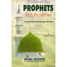 Stories of the Prophets from the Quran A good introduction for young readers to the timeline of the successive prophets. Stories are told in a basic and easy fashion to allow the young reader to comprehend and understand the lives and the events that occured during our prophets time. By Qamar Ahmed