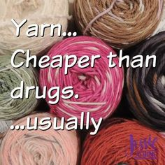 Silly Saturday – Cheaper than drugs Knitting Quotes, Knitting Humor, Crochet Humor, Loom Knitting, Hand Knitting, Knitting Patterns, Knit Crochet, Crochet Patterns, Funny Crochet
