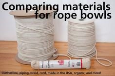 Comparing materials and costs for rope bowls.
