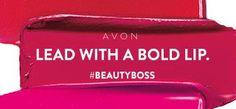 Step up. Show up. Lead with a bold lip. Join me as an Avon Rep. Beauty Boss! Pam Jones Avon Rep. www.youravon.com/pjones