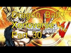 Dragon Ball Xenoverse Part 30 Mentor Jaco Road to Mastery