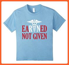 Kids Earned Not Given Registered Nurse Pride Funny T Shirt 6 Baby Blue - Careers professions shirts (*Partner-Link)