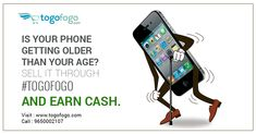 Is your phone getting older than your age? Sell it through #Togofogo and earn cash. Visit Here: https://bit.ly/2HLkd6p Call Us: 9650002107 #Togofogo #SellOldPhone #BuyBackOffer