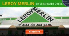 Scopri la strategia di marketing digitale di Leroy Merlin. Leggi l'intervista a Luigi Cuviello Digital e Web Marketing Manager di Leroy Merlin Italia.