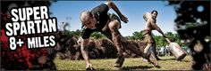 """TBD - Super Spartan - """"The Super Spartan obstacle race provides an 8+ mile battlefield of insane mud running with 15 or more obstacles to test your physical strength and mental resolve. This mud fest of a race will have many trials to push you to your limits that any man or woman with resolve can complete! This endurance race conists of mud runs, trails, and both mental and physical obstacles and challenges."""""""