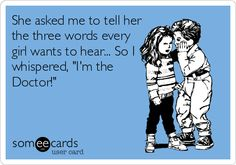 Nailed it...but if you aren't the Doctor, you'd better not say these words. We take them seriously.