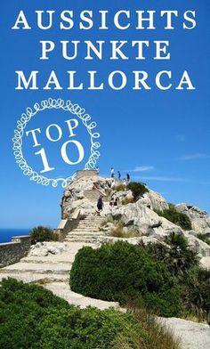 Welche sind die schönsten Aussichtspunkte auf Mallorca? Wir verraten dir, wo der Ausblick über das Meer und die Insel am schönsten ist!  #Travel #Reisen #Vacation #Holidays #Travelling