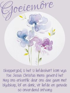 Goeie More, Jesus Christus, Good Morning Wishes, Afrikaans, Scrapbook, Words, Quotes, Blue, Quotations