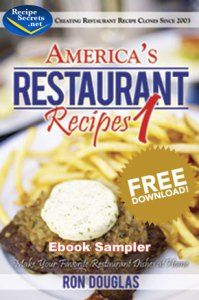 Americas Restaurant Recipes. As Seen On Tv. Make Your Favorite Restaurant Dishes At Home! Make Money By Giving Away A Free Cookbook. These Secret Recipes From Ny Times Best Selling Author Ron Douglas Have Been Seen On Fox, Gma, Nbc, Abc, And HSN.