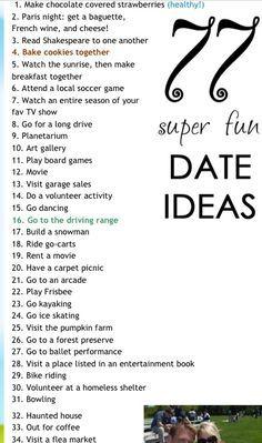 Cute date ideas I like 1, 4, 11, 12, 15, 19, 20, 22, 24, 29, 31, 32, 33, and 34