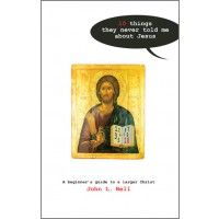 10 things they never told me about Jesus:A beginner's guide to a larger Christ is one of the books recommended on our Life Course.