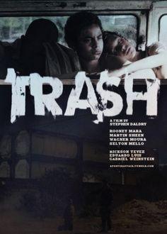 Trash (2014)  Director: Stephen Daldry  Rooney Mara, Martin Sheen, Wagner Moura, Selton Mello, Rickson Tevez, Eduardo Luis, Gabriel Weinstein