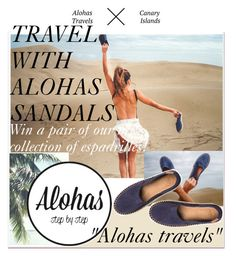 """""""TRAVEL WITH ALOHAS SANDALS- Alohas!"""" by paculi ❤ liked on Polyvore featuring alohastravels"""