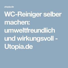 WC-Reiniger selber machen: umweltfreundlich und wirkungsvoll - Utopia.de