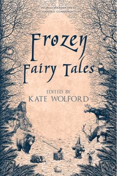 Enchanted Conversation: A Fairy Tale Magazine: Frozen Fairy Tales Debuts Nov.10