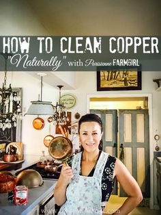 Twice a year I clean my copper. I do love the patina but by the time half-a-year rolls around it's time to spruce it up a bit.How to Clean Copper Naturally French Country Cottage, French Country Style, French Farmhouse, Farmhouse Design, Cleaning Dust, Green Cleaning, Cleaning Hacks, Cleaning Copper, How To Clean Copper