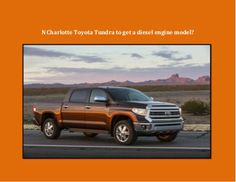 N Charlotte Toyota Tundra will have diesel option in 2016! However, don't forget just how awesome the 2014 Toyota Tundra already is! Check it out!  http://www.slideshare.net/ToyotaofNorthCharlotte/toyota-tundra-slideshare