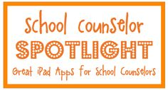 School Counselor Blog: School Counselor Spotlight: Great iPad Apps for School Counselors