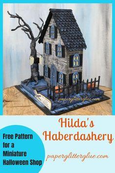 Hilda's Haberdashery – A Miniature Two-Sided Halloween Shop – Paper Glitter Glue – Best Hallowen Halloween Village, Halloween Home Decor, Holidays Halloween, Halloween Crafts, Holiday Crafts, Cardboard Crafts, Foam Crafts, Paper Crafts, Cardboard Rocket