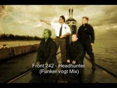 always a favorite, reminds me of college! Front 242 - Headhunter (Funker Vogt Mix)