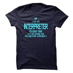 I am an Interpreter T-Shirts, Hoodies. ADD TO CART ==► https://www.sunfrog.com/LifeStyle/I-am-an-Interpreter-23351810-Guys.html?id=41382