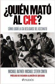 ¿Quién mató al Che?   Planeta de Libros