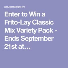Enter to Win a Frito-Lay Classic Mix Variety Pack - Ends September 21st at…