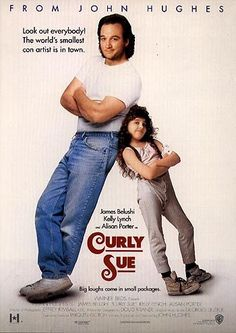 Curly Sue... omg i went to the movies to see this like 4 times with my dad. my all time fave movie as a child!