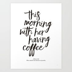 This Morning With Her Having Coffee Print