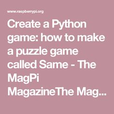 Create a Python game: how to make a puzzle game called Same - The MagPi MagazineThe MagPi Magazine