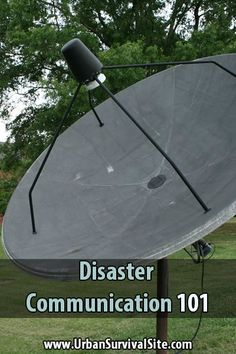 Disaster Communication 101. No power, phone lines are jammed- how to will you communicate with others.