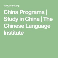 China Programs | Study in China | The Chinese Language Institute