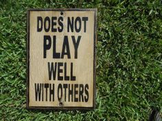 Does not play well with others sign made from by KingstonCreations, $30.00