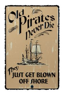 Old pirates. ❣Julianne McPeters❣ no pin limits Pirate Signs, Pirate Art, Pirate Life, Pirate Theme, Pirate Decor, Pirate Quotes, Sailing Quotes, Sailboat Art, Black Sails