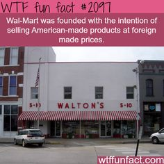 The reason why Wal-Mart was founded -WTF fun facts. I think they may have strayed from their business plan.